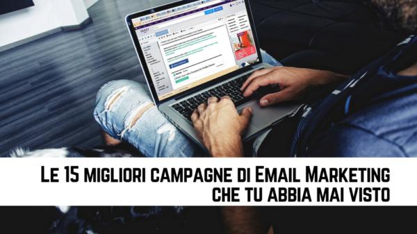 Le 15 migliori campagne di Email Marketing che tu abbia mai visto
